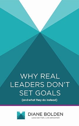 Why Real Leaders Don't Set Goals